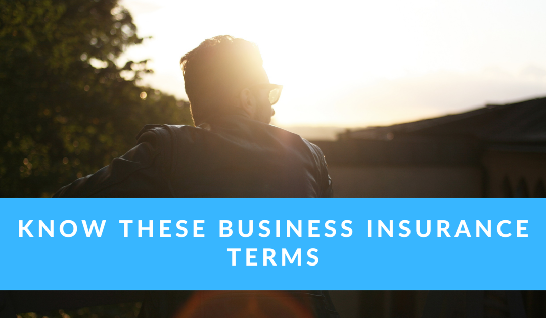 Know These Insurance Terms When Negotiating With Your Business Insurance Broker